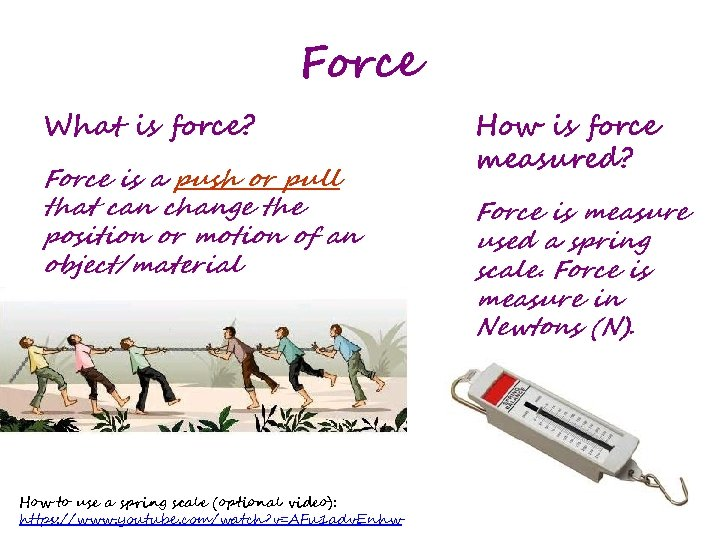Force What is force? Force is a push or pull that can change the
