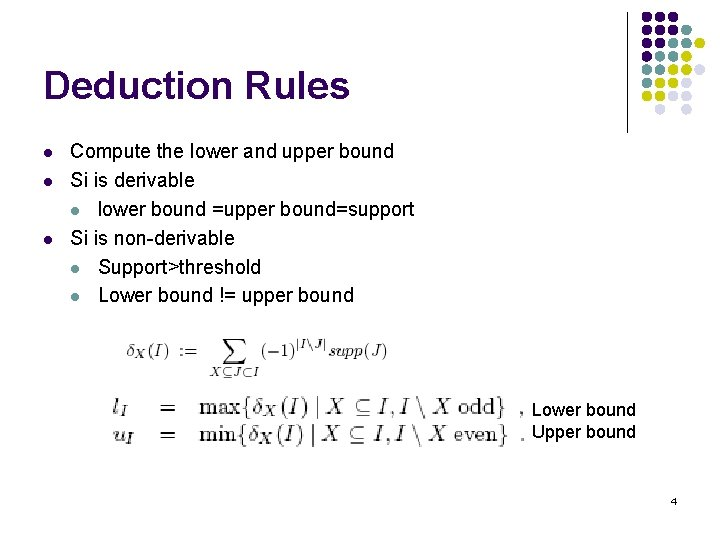 Deduction Rules l l l Compute the lower and upper bound Si is derivable