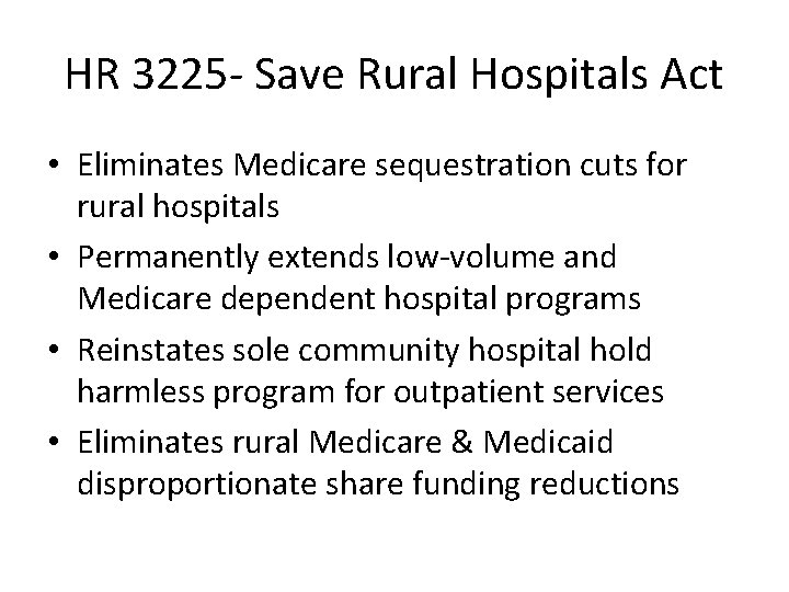 HR 3225 - Save Rural Hospitals Act • Eliminates Medicare sequestration cuts for rural