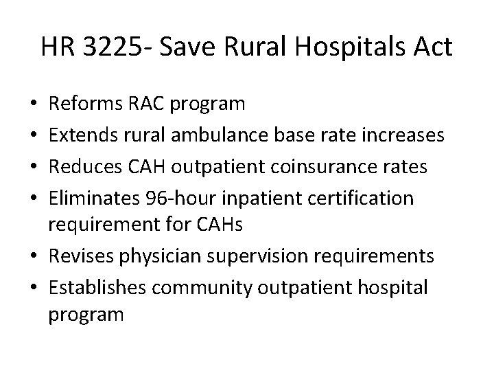HR 3225 - Save Rural Hospitals Act Reforms RAC program Extends rural ambulance base