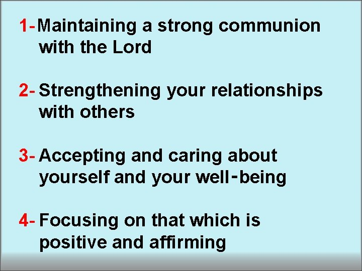 1 - Maintaining a strong communion with the Lord 2 - Strengthening your relationships