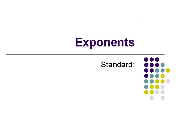 Exponents Standard: