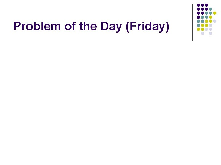 Problem of the Day (Friday)