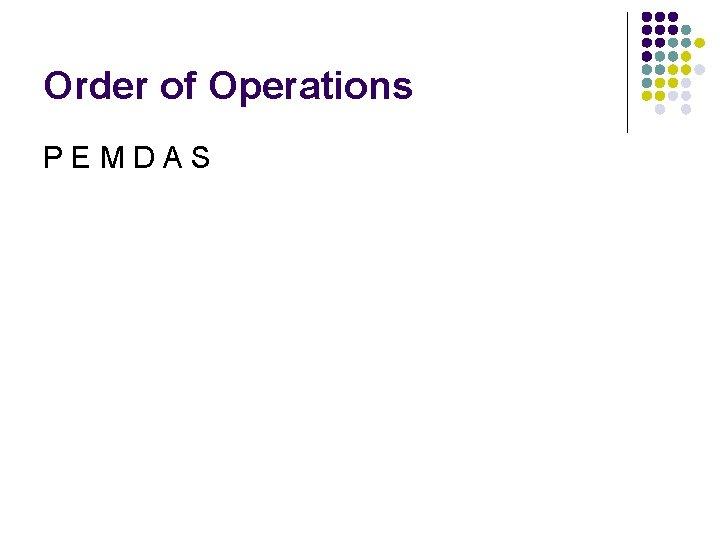 Order of Operations PEMDAS