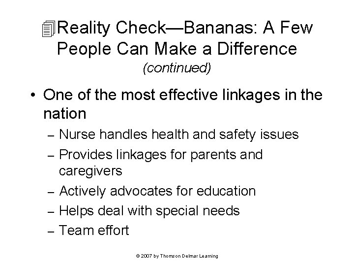 Reality Check—Bananas: A Few People Can Make a Difference (continued) • One of