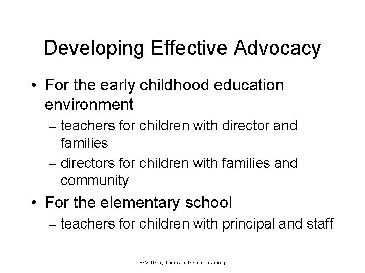 Developing Effective Advocacy • For the early childhood education environment teachers for children with