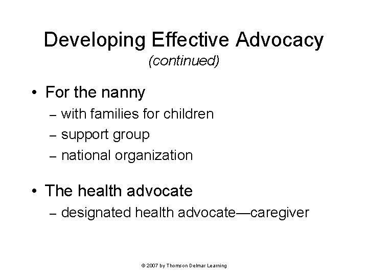 Developing Effective Advocacy (continued) • For the nanny with families for children – support