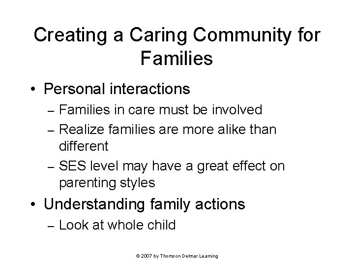 Creating a Caring Community for Families • Personal interactions Families in care must be