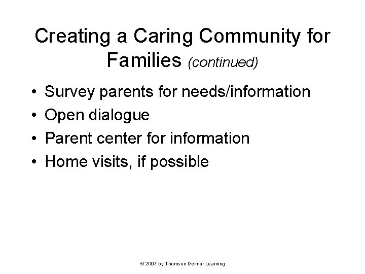 Creating a Caring Community for Families (continued) • • Survey parents for needs/information Open