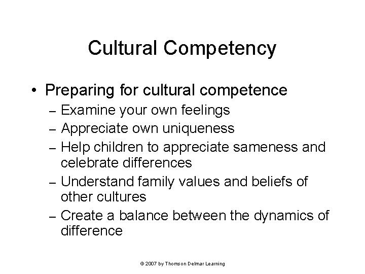 Cultural Competency • Preparing for cultural competence – – – Examine your own feelings