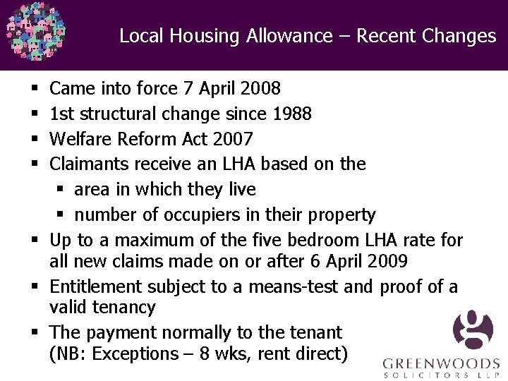 Local Housing Allowance – Recent Changes Came into force 7 April 2008 1 st