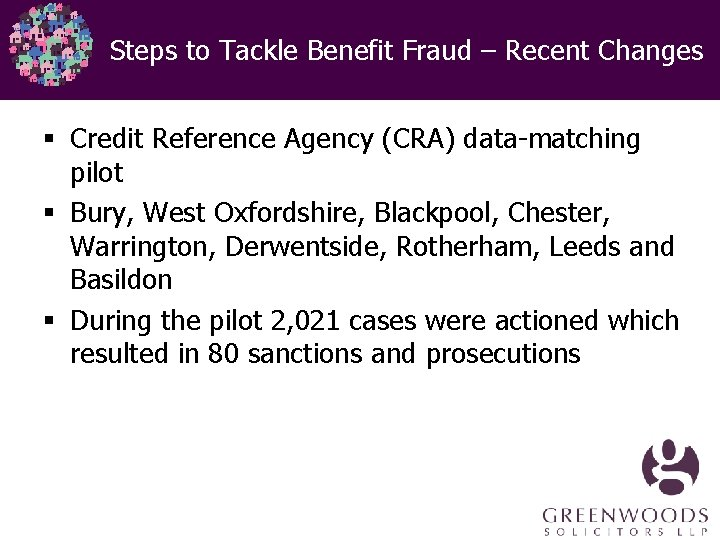 Steps to Tackle Benefit Fraud – Recent Changes § Credit Reference Agency (CRA) data-matching