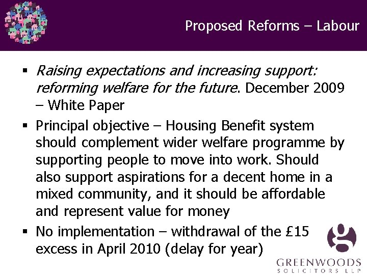 Proposed Reforms – Labour § Raising expectations and increasing support: reforming welfare for the