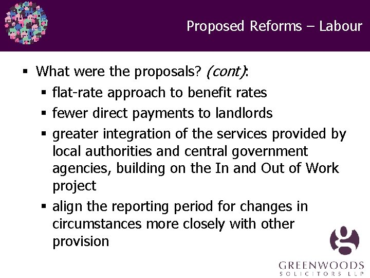 Proposed Reforms – Labour § What were the proposals? (cont): § flat-rate approach to
