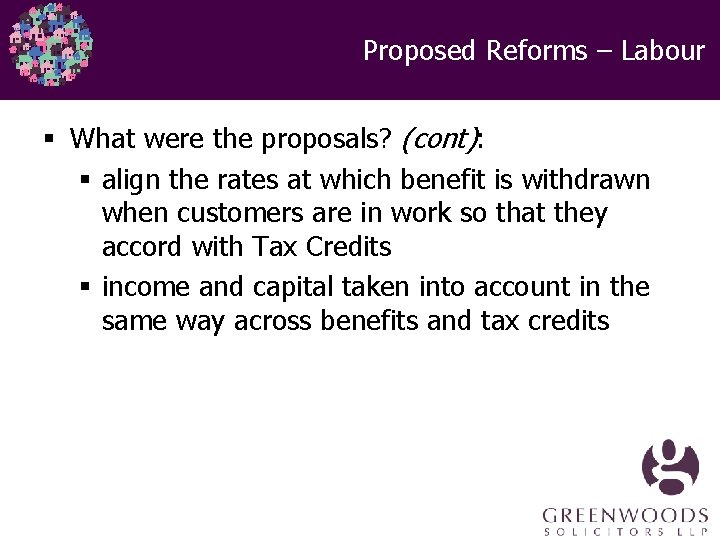 Proposed Reforms – Labour § What were the proposals? (cont): § align the rates