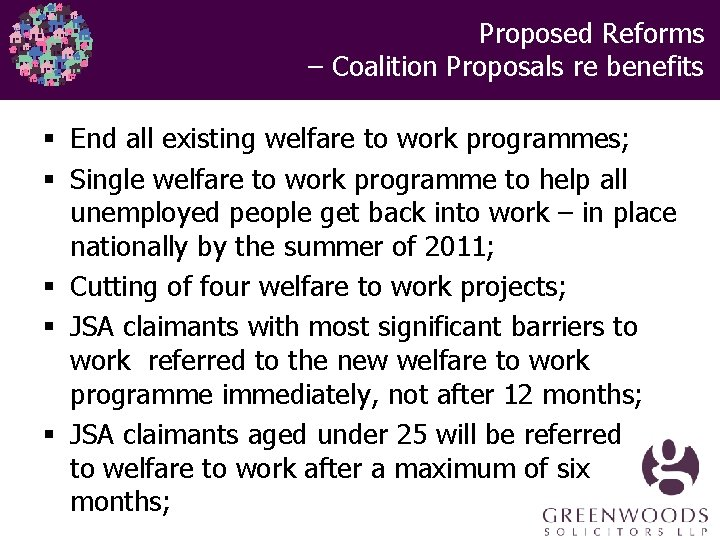 Proposed Reforms – Coalition Proposals re benefits § End all existing welfare to