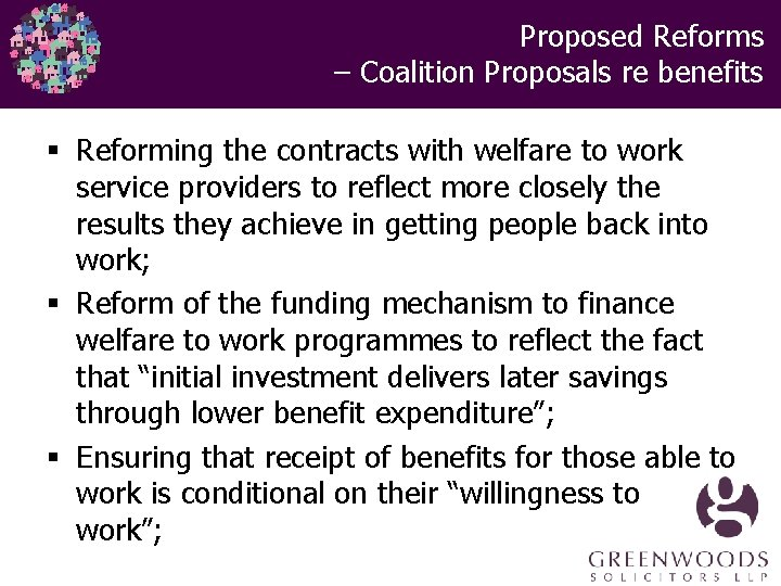 Proposed Reforms – Coalition Proposals re benefits § Reforming the contracts with welfare