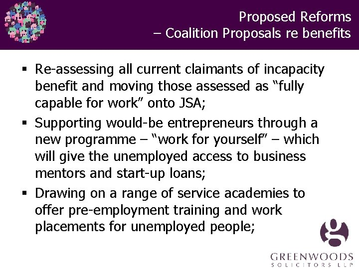 Proposed Reforms – Coalition Proposals re benefits § Re-assessing all current claimants of