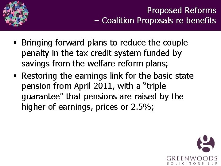 Proposed Reforms – Coalition Proposals re benefits § Bringing forward plans to reduce