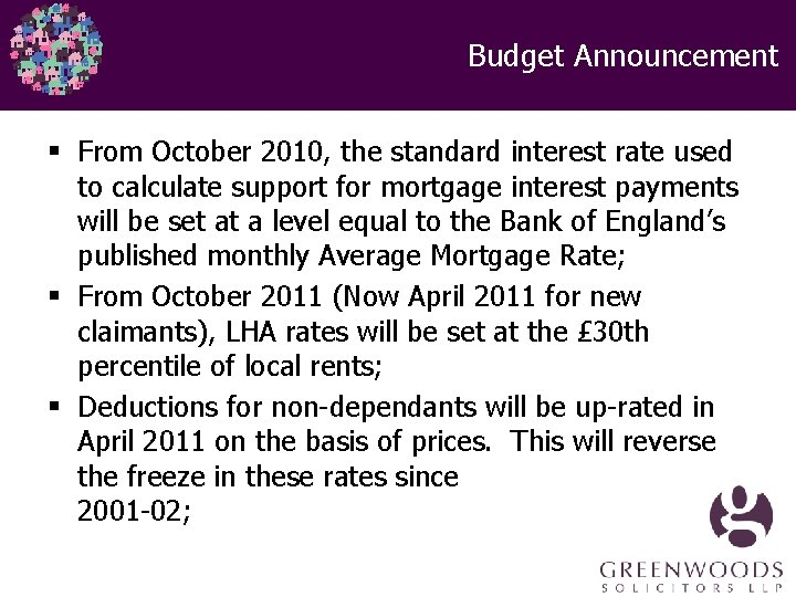 Budget Announcement § From October 2010, the standard interest rate used to calculate support