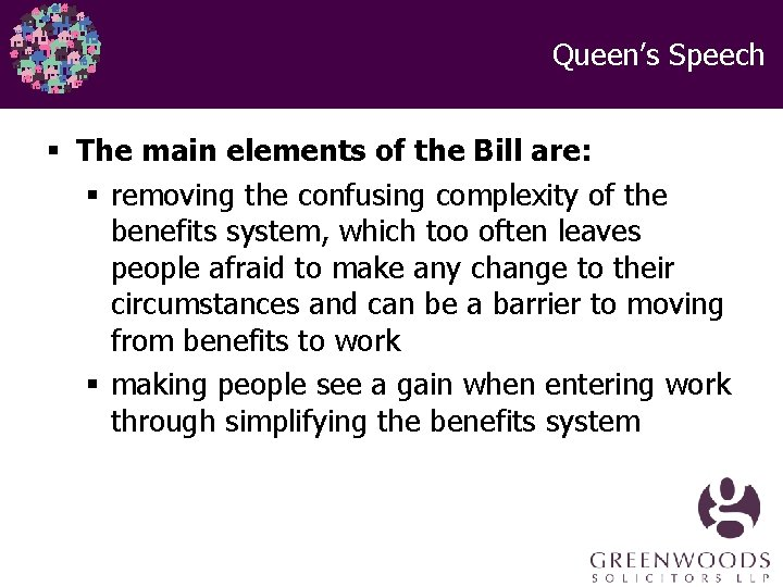 Queen's Speech § The main elements of the Bill are: § removing the confusing