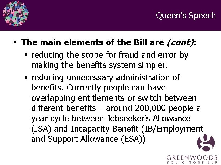 Queen's Speech § The main elements of the Bill are (cont): § reducing the