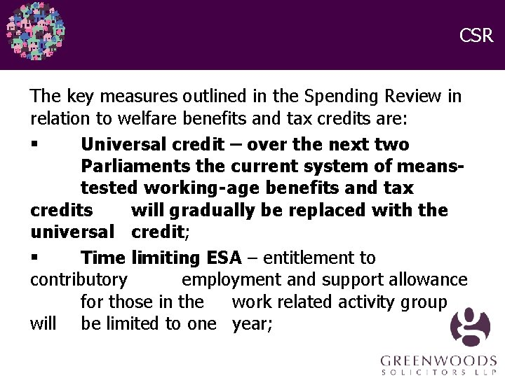 CSR The key measures outlined in the Spending Review in relation to welfare benefits
