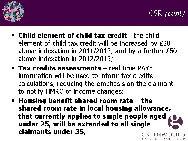 CSR (cont) § Child element of child tax credit - the child element of