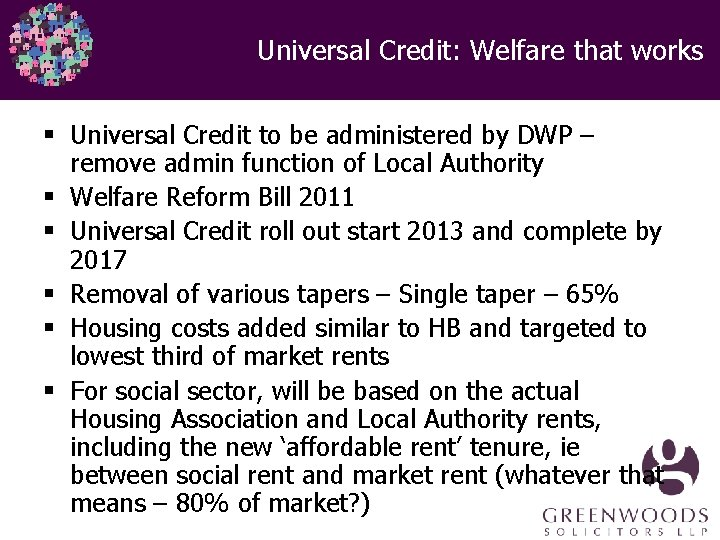 Universal Credit: Welfare that works § Universal Credit to be administered by DWP –