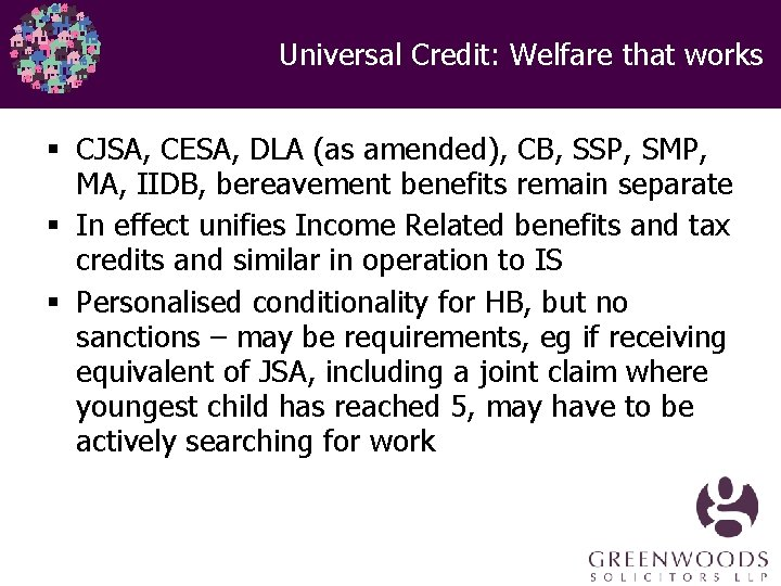 Universal Credit: Welfare that works § CJSA, CESA, DLA (as amended), CB, SSP, SMP,