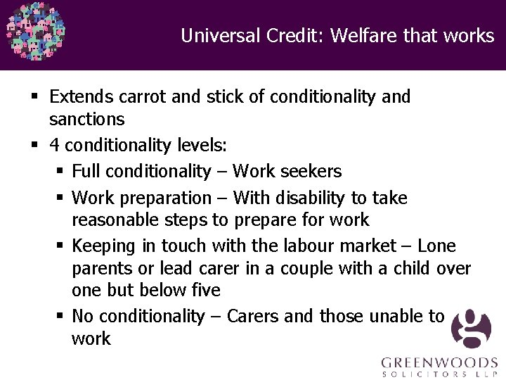 Universal Credit: Welfare that works § Extends carrot and stick of conditionality and sanctions