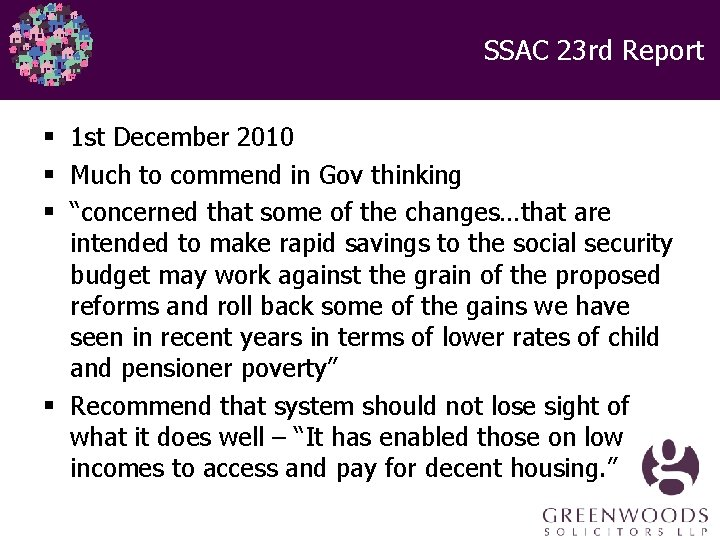 SSAC 23 rd Report § 1 st December 2010 § Much to commend in