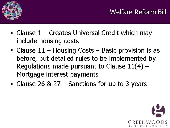 Welfare Reform Bill § Clause 1 – Creates Universal Credit which may include housing