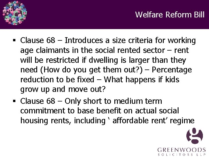Welfare Reform Bill § Clause 68 – Introduces a size criteria for working age