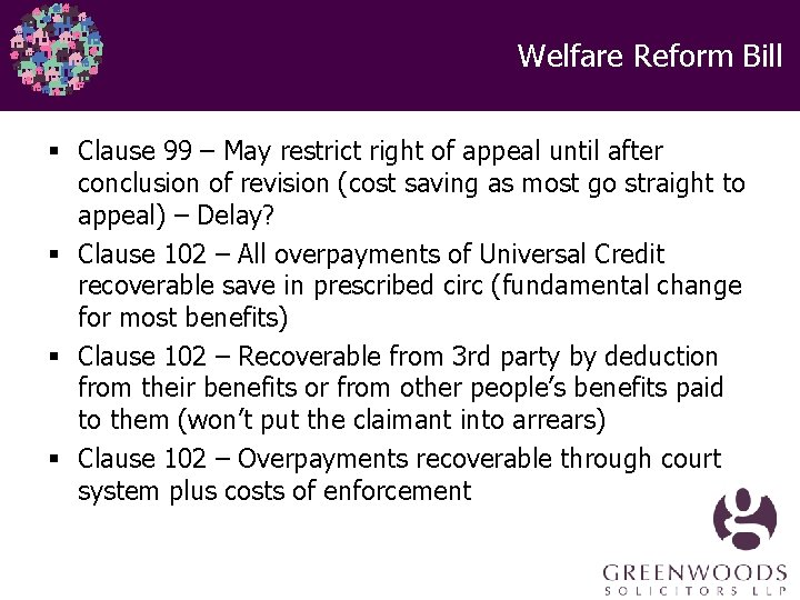 Welfare Reform Bill § Clause 99 – May restrict right of appeal until after