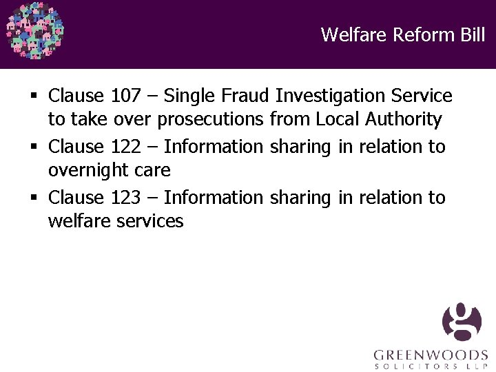 Welfare Reform Bill § Clause 107 – Single Fraud Investigation Service to take over