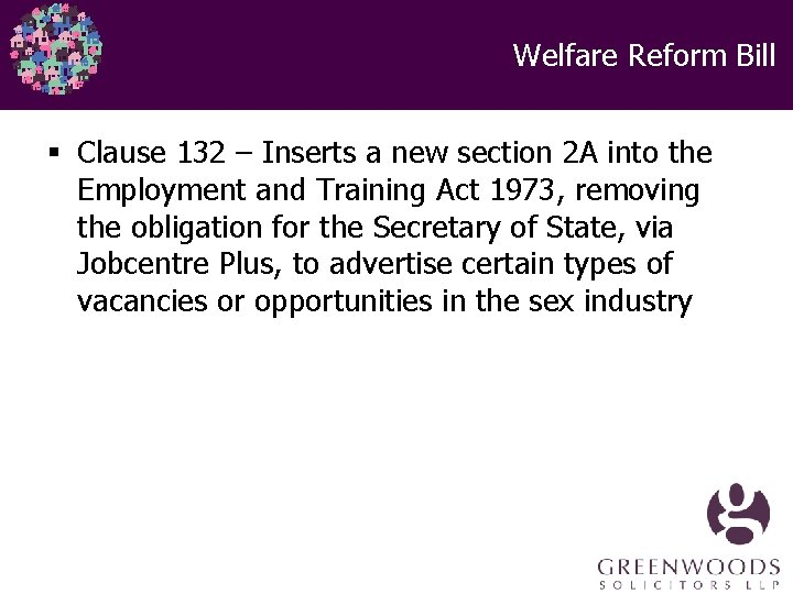 Welfare Reform Bill § Clause 132 – Inserts a new section 2 A into