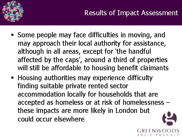 Results of Impact Assessment § Some people may face difficulties in moving, and may