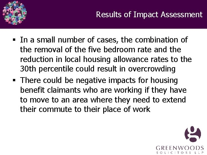 Results of Impact Assessment § In a small number of cases, the combination of