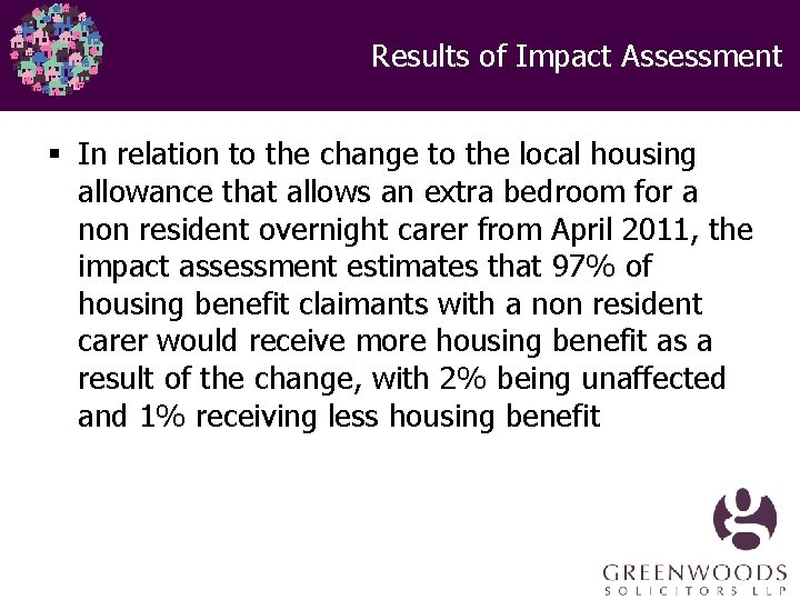 Results of Impact Assessment § In relation to the change to the local housing