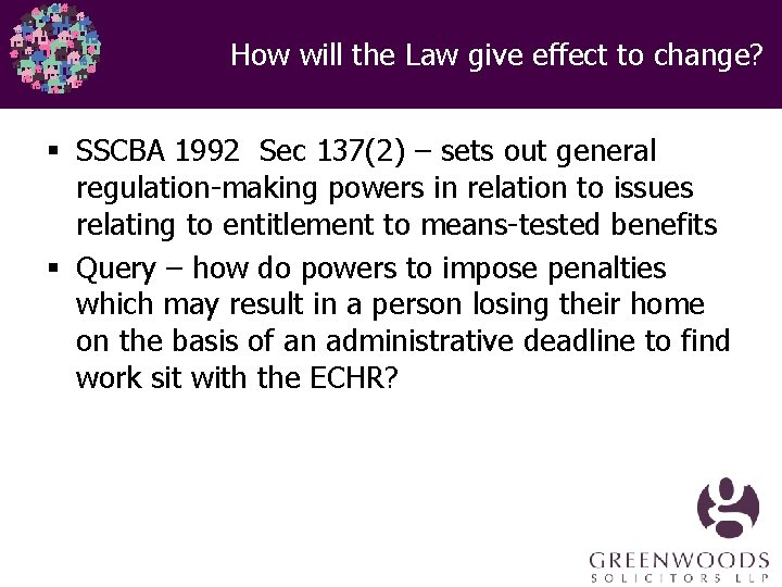 How will the Law give effect to change? § SSCBA 1992 Sec 137(2) –