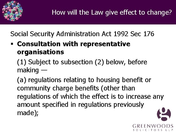 How will the Law give effect to change? Social Security Administration Act 1992 Sec