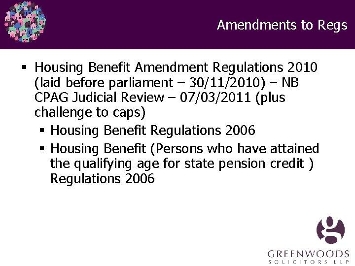 Amendments to Regs § Housing Benefit Amendment Regulations 2010 (laid before parliament – 30/11/2010)