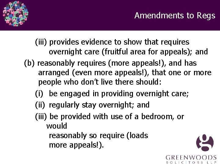 Amendments to Regs (iii) provides evidence to show that requires overnight care (fruitful area