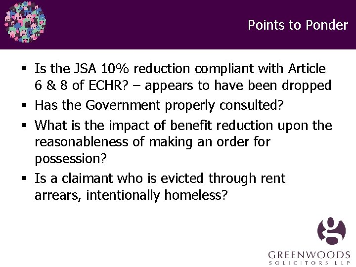 Points to Ponder § Is the JSA 10% reduction compliant with Article 6 &