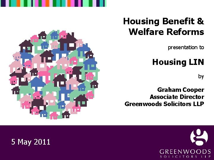 Housing Benefit & Welfare Reforms presentation to Housing LIN by Graham Cooper Associate