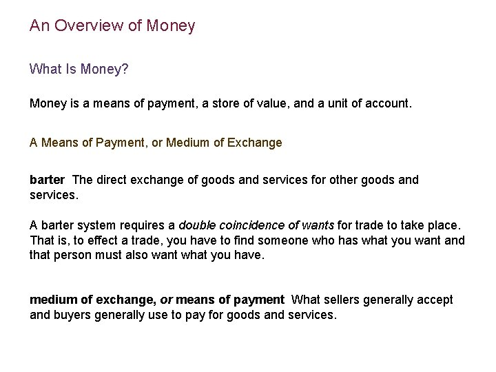 An Overview of Money What Is Money? Money is a means of payment, a