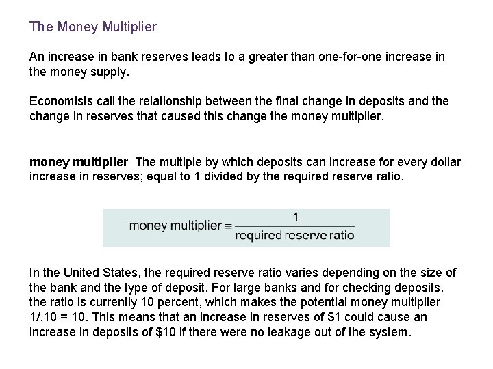 The Money Multiplier An increase in bank reserves leads to a greater than one-for-one