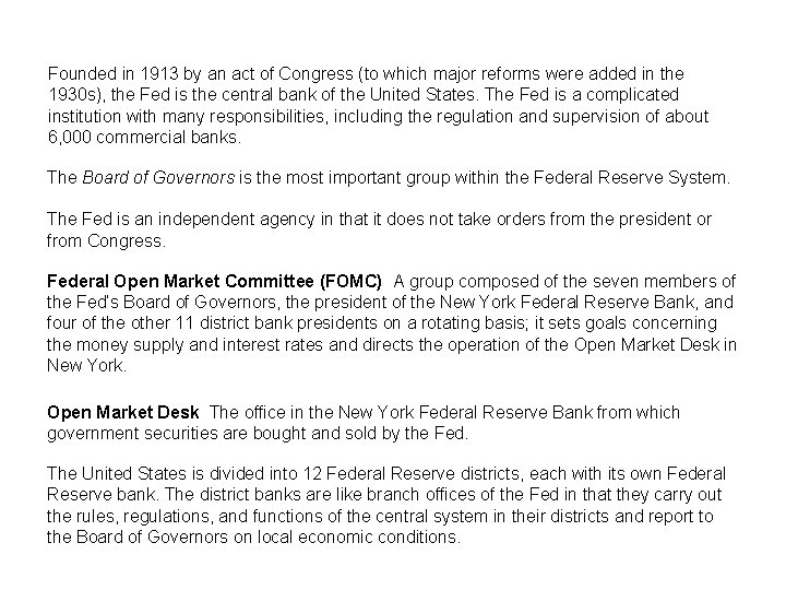 Founded in 1913 by an act of Congress (to which major reforms were added