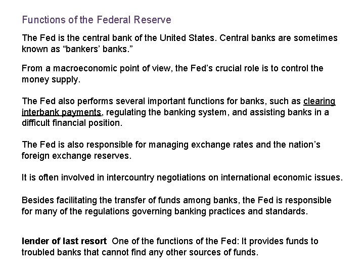 Functions of the Federal Reserve The Fed is the central bank of the United